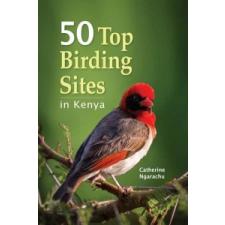 50 Top Birding Sites in Kenya – Catherine Ngarachu idegen nyelvű könyv