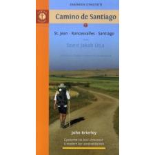 John Brierley CAMINO DE SANTIAGO - ZARÁNDOK ÚTMUTATÓ utazás