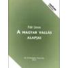 Ősi Örökségünk Alapítvány A magyar vallás alapjai - Páll János
