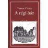 Magyar Közlöny A RÉGI HÁZ 1.