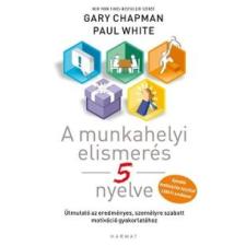 Gary Chapman, Paul White A munkahelyi elismerés 5 nyelve gazdaság, üzlet