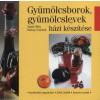 Mezőgazda Kiadó Gyümölcsborok, gyümölcslevek házi készítése
