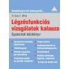 White, Gary C., Dr.: Légzésfunkciós Vizsgálatok Kalauza - Gyakorlati Kézikönyv