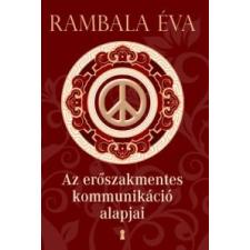 Rambala Éva Az erőszakmentes kommunikáció alapjai társadalom- és humántudomány