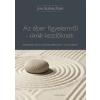 Ursus Libris Kiadó Az éber figyelemről - örök kezdőknek