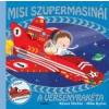 - MISI SZUPERMASINÁI - A VERSENYRAKÉTA