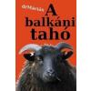 - A BALKÁNI TAHÓ