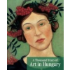 A THOUSAND YEARS OF ART IN HUNGARY