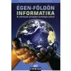 ÉGEN-FÖLDÖN INFORMATIKA - AZ INFORMÁCIÓS TÁRSADALOM TECHNOLÓGIAI TÁVLATAI