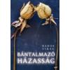 - BÁNTALMAZÓ HÁZASSÁG