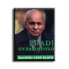 - FRADI GYÁSZINDULÓ - DALNOKI JENŐ ÉLETE