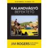 - KALANDVÁGYÓ BEFEKTETŐ - JIM ROGERS VILÁG KÖRÜLI UTAZÁSA