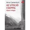 - AZ UTOLSÓ CSEPPIG - ALPESI TRILÓGIA