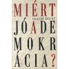 Kalligram Könyv- és Lapkiadó Miért jó a demokrácia?