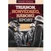 Nagy Magyarország Könyvek TRIANON, HONVÉDSÉG, HÁBORÚ, SPORT
