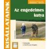 Cser Kiadó Az engedelmes kutya - Jó tanácsokkal