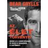 Bear Grylls Az élet törvényei