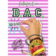 Kalapos Éva D.A.C. - Egy új élet gyermek- és ifjúsági könyv