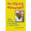 Szent Gellért Egyházi Kiadó Ne féljetek nevetni! - Vidám történetek a szent pápáról, II. János Pálról