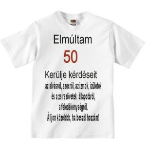 """""""Elmúltam 50"""" póló"""