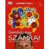 Johnny Ball Gondolj egy számra!
