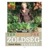 Carol Klein Termesszünk zöldségféléket!