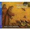 Mojzer Assisi Ferenc - Hermann Hesse - Rátóti Zoltán előadásában