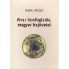 Boda László Avar honfoglalás, magyar bejövetel