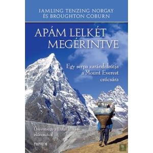 Trivium Kiadó Apám lelkét megérintve - Egy serpa zarándokútja a Mount Everest csúcsára - Broughton Coburn, Jamling Tenzing Norgay