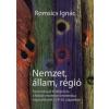 Romsics Ignác Nemzet, állam, régió