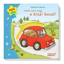 Szabó T. Anna Ujjvezető lapozó: Nézd, merre megy a kicsi kocsi! gyermek- és ifjúsági könyv