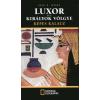 Luxor és a Királyok völgye - National Geographic