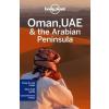 Oman, UAE & Arabian Peninsula (Omán, Egyesült Arab Emirátusok és az Arábiai-félsziget) - Lonely Planet