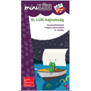 LÜK III. LÜK bajnokság Versenyfeladatok magyar nyelvtanból 3. osztály