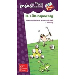 LÜK III. LÜK bajnokság Versenyfeladatok matematikából 3. osztály