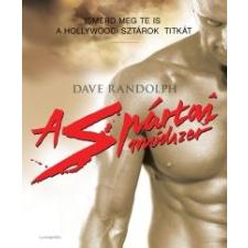 Dave Randolph A spártai módszer életmód, egészség