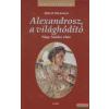 Alexandrosz, a világhódító