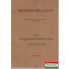 Keleten kél a nap I. kötet: Az előázsiai ősnyelv felé