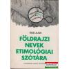 Földrajzi nevek etimológiai szótára
