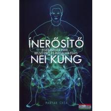 Mantak Chia - Ínerősítő Nei Kung - Egészséges inak - belső erő és rugalmasság sport