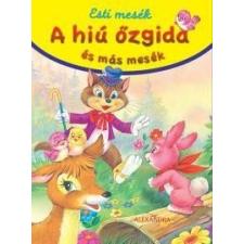 A A hiú őzgida és más mesék - esti mesék gyermek- és ifjúsági könyv