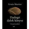 Erwin Mortier Dadogó dalok könyve