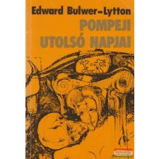 Edward Bulwer-Lytton - Pompeji utolsó irodalom