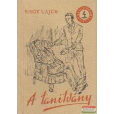 Nagy Lajos - A tanítvány irodalom