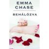 Emma Chase Behálózva