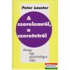 Peter Lauster - A szerelemről, a szeretetről - Ahogy egy pszichológus látja