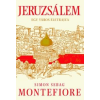 Simon Sebag Montefiore Jeruzsálem
