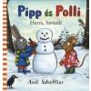Axel Scheffler Pipp és Polli: Hurrá, havazik!