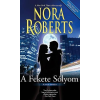 ROBERTS, NORA - A FEKETE SÓLYOM