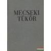 Szederkényi Ervin szerk. - Mecseki tükör